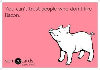 Dont-Trust-People-who-dont-like-bacon.jpg